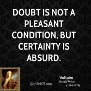 voltaire-writer-quote-doubt-is-not-a-pleasant-condition-but-certainty